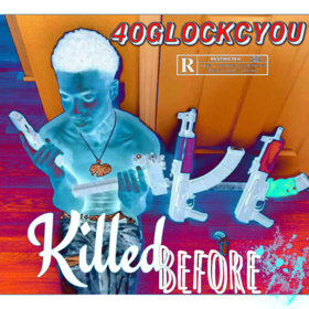 Killed Before Remix 40GlockCyou front cover