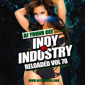 Dj Young Cee- INDY VS INDSTRY RELOADED Vol 78 Dj Young Cee front cover