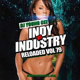 Dj Young Cee- INDY VS INDSTRY RELOADED Vol 79 Dj Young Cee front cover