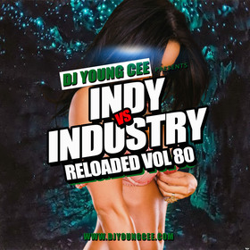 Dj Young Cee- INDY VS INDSTRY RELOADED Vol 80 Dj Young Cee front cover