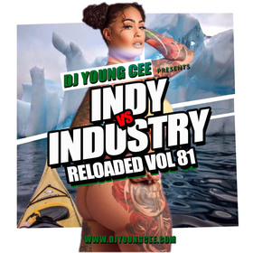 Dj Young Cee- INDY VS INDSTRY RELOADED Vol 81 Dj Young Cee front cover