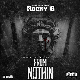 From Nothin By Rocky G.  CHILL iGRIND WILL front cover