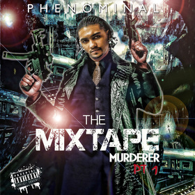 The Mixtape Murderer Pt.1 Phenominal front cover