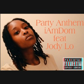 iAmDom -- Party anthem Ft. Jody Lo The Dope Plugs front cover