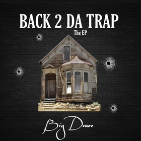 Back 2 Da Trap Big Deuce front cover