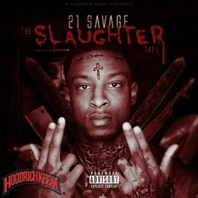 The Slaughter Tape 21 Savage front cover