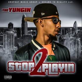 Stop Playin 2 The Yungin front cover