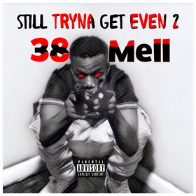 Still Tryna Get Even 2 38 Mell front cover