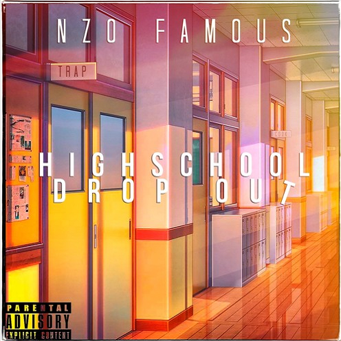 NZO FAMOUS - HIGHSCHOOL DROPOUT | Spinrilla