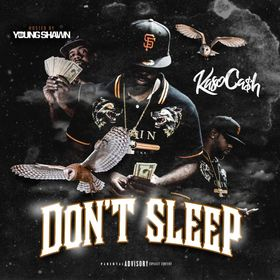 Don't Sleep  by Kaso Cash