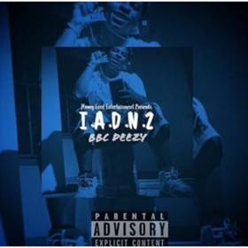 I.A.D.N 2 BBCDeezy front cover