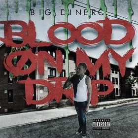 Blood On My Drip Big Dinero front cover