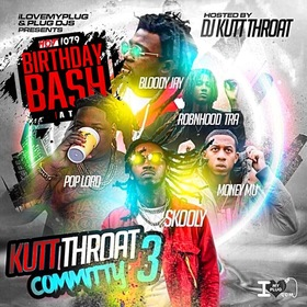 DJ Kutt Throat - Kutt Throat Committy | Spinrilla