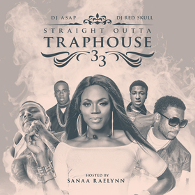 Straight Outta Trap House 33 (Hosted by Sanaa Raelynn) DJ ASAP front cover