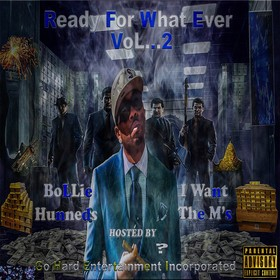 """Ready For What Ever Vol 2 """" I Want The M's """" Bollie Hunneds front cover"""