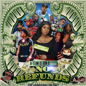 A-Team Dj Don D Presents - No Refunds ( Hosted By Gwalla Montana) Various Artists front cover