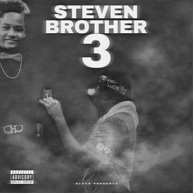 Steven Brother 3  Lil Glockk front cover