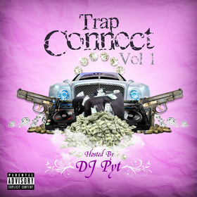 Trap Connect Vol. 1 DJ PYT front cover