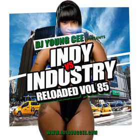 Dj Young Cee- INDY VS INDSTRY RELOADED Vol 85 Dj Young Cee front cover
