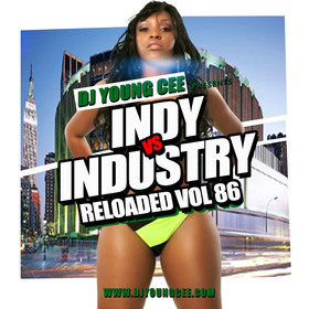 Dj Young Cee- INDY VS INDSTRY RELOADED Vol 86 Dj Young Cee front cover