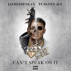 Can't Speak On It JayDaYoungan front cover