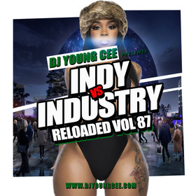Dj Young Cee- INDY VS INDSTRY RELOADED Vol 87 Dj Young Cee front cover