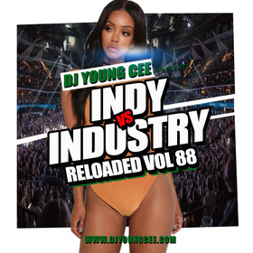 Dj Young Cee- INDY VS INDSTRY RELOADED Vol 88 Dj Young Cee front cover