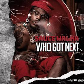 WHO GOT NEXT VOL 4 HOSTED BY. SAUCE WALKA Sauce Walka front cover