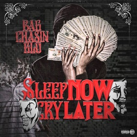 Sleep Now Cry Later BagCha$inGlo front cover