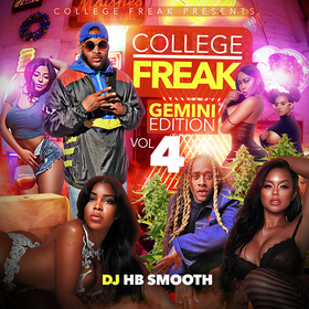College Freak  vol 4 ( gemini edition) by DJ HB Smooth