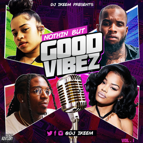 Nothin But Good Vibez Vol.1 by DJ iKeem