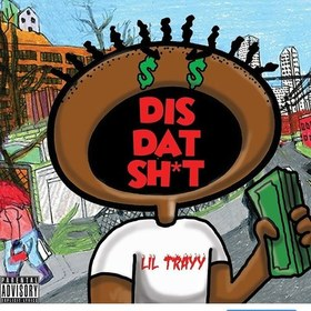 Dis Dat $hit LiL Trayy front cover