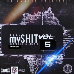 Play My Shit Vol 5 DJ Amaris front cover