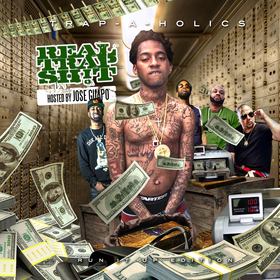Real Trap Shit: Run It Up Edition (Hosted By Jose Guapo) Trap-A-Holics front cover