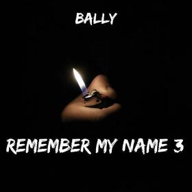 Remember My Name 3 LIL BALLY front cover