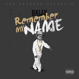 Remember My Name 4 LIL BALLY front cover