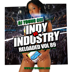 Dj Young Cee- INDY VS INDSTRY RELOADED Vol 89 Dj Young Cee front cover