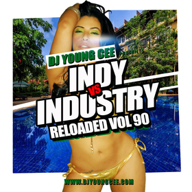 Dj Young Cee- INDY VS INDSTRY RELOADED Vol 90 Dj Young Cee front cover