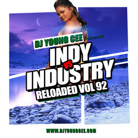Dj Young Cee- INDY VS INDSTRY RELOADED Vol 92 Dj Young Cee front cover