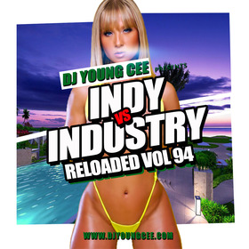 Dj Young Cee- INDY VS INDSTRY RELOADED Vol 94 Dj Young Cee front cover