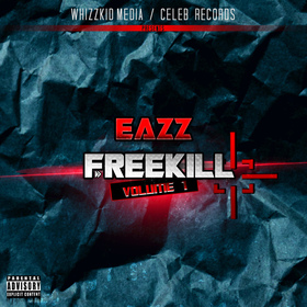 Freekill Vol. 1 by Eazz