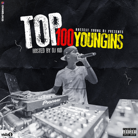 Top 100 Youngins Dj K.i.D  front cover