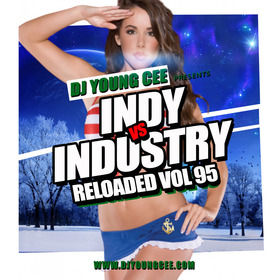 Dj Young Cee- INDY VS INDSTRY RELOADED Vol 95 Dj Young Cee front cover