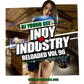 Dj Young Cee- INDY VS INDSTRY RELOADED Vol 96 Dj Young Cee front cover