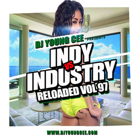Dj Young Cee- INDY VS INDSTRY RELOADED Vol 97 Dj Young Cee front cover