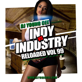 Dj Young Cee- INDY VS INDSTRY RELOADED Vol 99 Dj Young Cee front cover