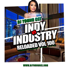 Dj Young Cee- INDY VS INDSTRY RELOADED Vol 100 Dj Young Cee front cover