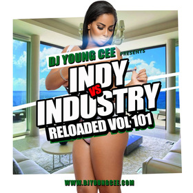 Dj Young Cee- INDY VS INDSTRY RELOADED Vol 101 Dj Young Cee front cover