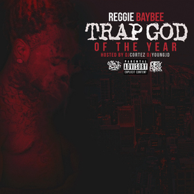Trap God of The Year Reggie Baybee front cover