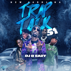 Trap Talk 51 DJ B Eazy front cover